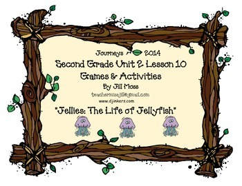 Journeys 2014 Second Grade Unit 2 Lesson 10: Jellies: The