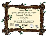 Journeys 2014/2017 Second Grade Unit 2 Lesson 6: Animals Building Homes