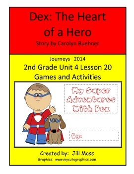 Journeys 2014 Second Grade Unit 4 Lesson 20: Dex: The Heart of a Hero