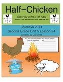 Journeys 2014/2017 Second Grade Unit 5 Lesson 24:Half-Chicken