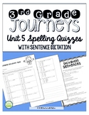 Journeys Third Grade Unit 5 Spelling Quizzes and Sentence Dictation