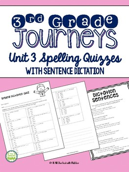 Journeys Third Grade Unit 3 Spelling Quizzes and Sentence