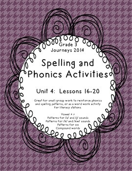 Journeys 2014 Third Grade, Unit 4 Phonics and Spelling Patterns