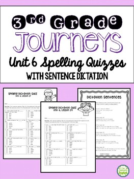 Journeys Third Grade Unit 6 Spelling Quizzes and Sentence Dictation