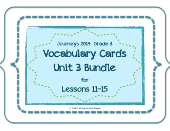 Journeys Unit 3 Vocabulary Card Bundle for Lessons 11-15, 3rd Grade