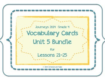4th Grade Journeys Unit 5 Vocabulary Card Bundle for Lessons 21-25