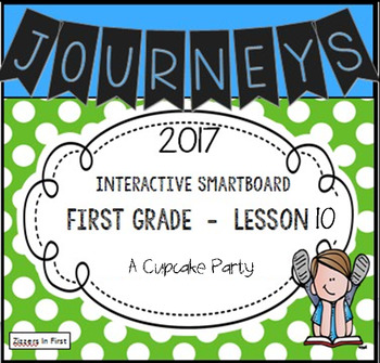 Journeys 2017 Lesson 10 First Grade Interactive Smartboard Slides