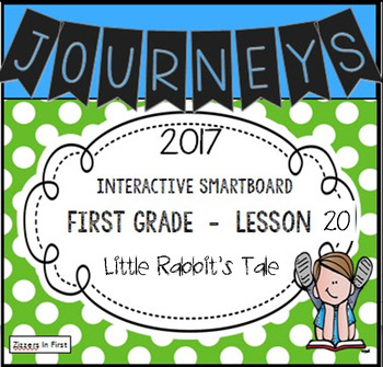 Journeys 2017 Lesson 20 First Grade Interactive Smartboard Slides