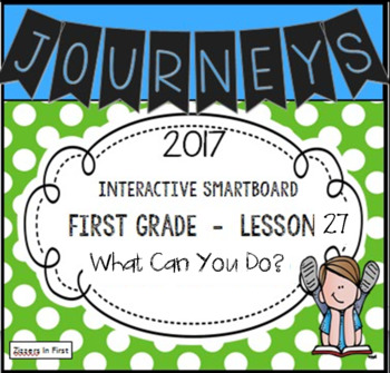 Journeys 2017 Lesson 27 First Grade Interactive Smartboard Slides