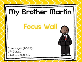 Journeys (2017) - Unit 1 – Lesson 2 – Focus Wall - My Brother Martin