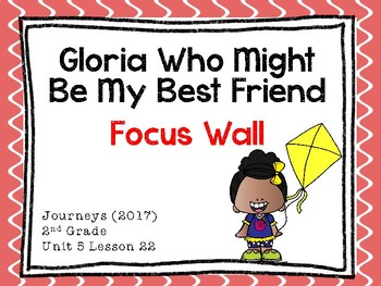 Journeys: Focus Wall - Unit 5 Lesson 22 - Gloria Who Might Be My Best Friend