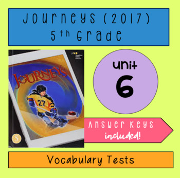 Journeys (2017) Unit 6 Vocabulary Tests - 5th Grade