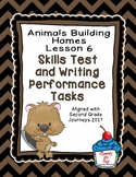 Journeys 2nd Grade- Animals Building Homes Weekly Skills Test and Writing Tasks