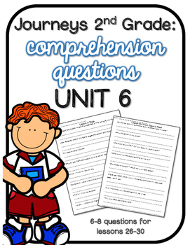 Journeys 2nd Grade Comprehension Questions UNIT 6