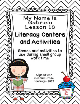 Journeys 2nd Grade Literacy Center- Lesson 18- My Name Is Gabriela
