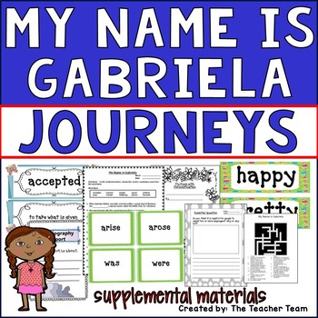 My Name is Gabriela Journeys 2nd Grade Unit 4 Lesson 18 Activities & Printables