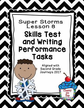 Journeys 2nd Grade Super Storms Weekly Skills Test and Writing Tasks