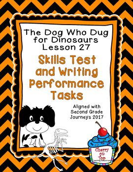 Journeys 2nd Grade The Dog Who Dug for Dinos Weekly Skills Test and Writing
