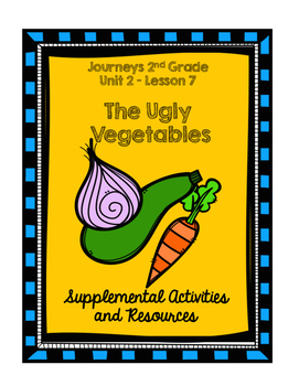 Journeys 2nd Grade The Ugly Vegetables Supplementary Activities