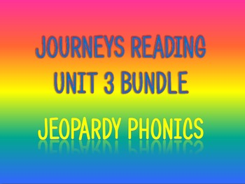 Journeys 2nd Unit 3 BUNDLE for Jeopardy Phonics