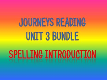 Journeys 2nd Unit 3 Bundle Spelling Introduction
