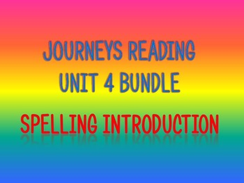 Journeys 2nd Unit 4 Bundle Spelling Introduction
