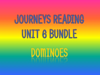 Journeys 2nd Unit 6 BUNDLE for Vocabulary Dominoes