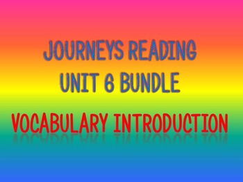 Journeys 2nd Unit 6 BUNDLE for Vocabulary Introduction