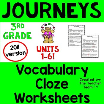 Journeys 3rd Grade Cloze - Fill in the Blank Worksheets Units 1 - 6 2011
