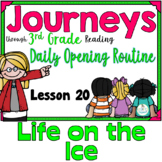 Journeys 3rd Grade Daily Routine        Lesson 20    Life on the Ice