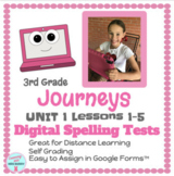 DIGITAL 3rd Grade Journeys UNIT 1 Lessons 1-5 SPELLING-TESTS