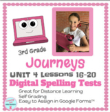 DIGITAL 3rd Grade Journeys UNIT 4 Lessons 16-20 SPELLING TESTS
