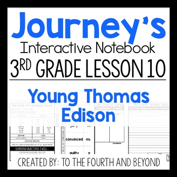 Journeys 3rd Grade Lesson 10 Young Thomas Edison Interactive Notebook