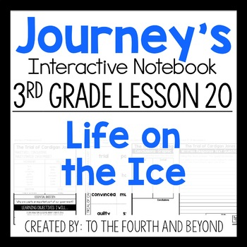 Journeys 3rd Grade Lesson 20 Life on the Ice Interactive Notebook