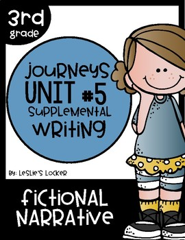 Journeys 3rd Grade Supplemental Writing Project for Unit 5
