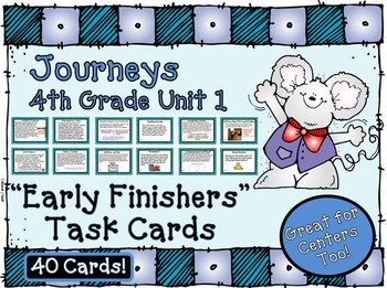 Journeys 4th Grade Unit 1 Early Finishers Task Cards 2011