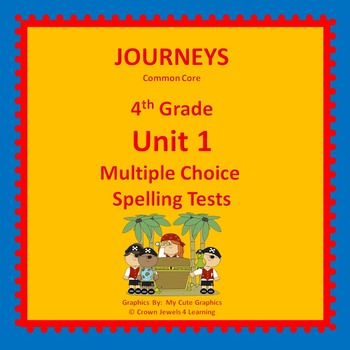 Journeys 4th Grade Unit 1 Multiple Choice Spelling Tests
