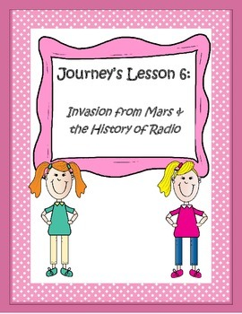 Journey's 4th Grade: Unit 2, Lesson 6 Invasion From Mars