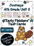 Journeys 4th Grade Unit 6 Early Finishers Task Cards | 2011