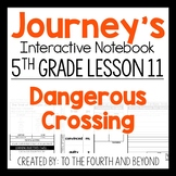 Journeys 5th Grade Lesson 11 Dangerous Crossing Interactive Notebook Less Cut