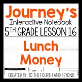 Journeys 5th Grade Lesson 16 Lunch Money Interactive Notebook