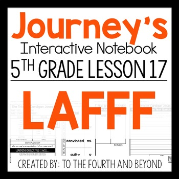 Journeys 5th Grade Lesson 17 LAFFF Interactive Notebook