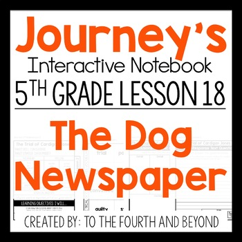 Journeys 5th Grade Lesson 18 The Dog Newspaper Interactive Notebook