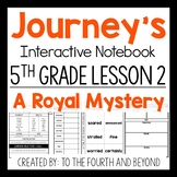 Journeys 5th Grade Lesson 2 A Royal Mystery Interactive Notebook Less Cut