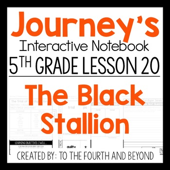 Journeys 5th Grade Lesson 20 The Black Stallion Reporting Interactive Notebook