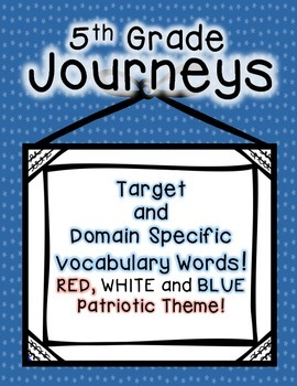Journeys 5th Grade Selection and Domain Vocab for Word Wall: Patriotic