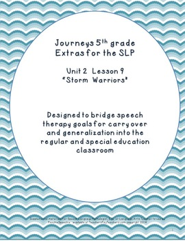 Journey's 5th Grade Unit 2 Lesson 9  Storm Warriors Extras for the SLP