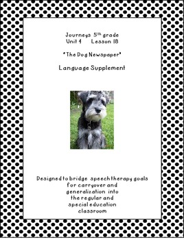 Journeys 5th Grade Unit 4 L18 The Dog Newspaper supplement for SLPs