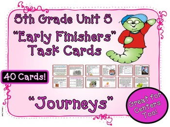 Journeys 5th Grade Unit 5 Early Finishers Task Cards 2011