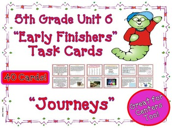 Journeys 5th Grade Early Finishers Task Cards Unit 6    2011